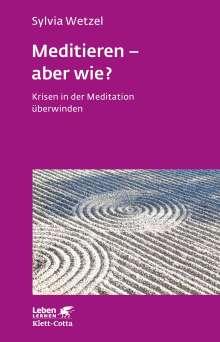 Sylvia Wetzel: Meditieren - aber wie?, Buch