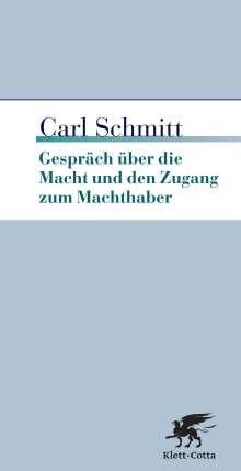 Carl Schmitt: Gespräch über die Macht und den Zugang zum Machthaber, Buch
