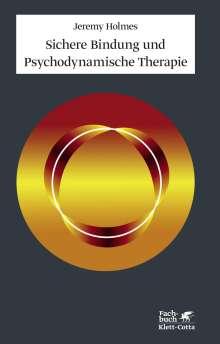 Jeremy Holmes: Sichere Bindung und Psychodynamische Therapie, Buch