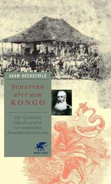 Adam Hochschild: Schatten über dem Kongo, Buch
