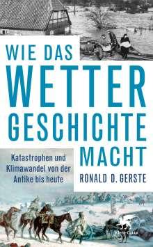 Ronald D. Gerste: Wie das Wetter Geschichte macht, Buch