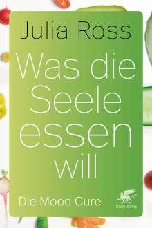 Julia Ross: Was die Seele essen will, Buch