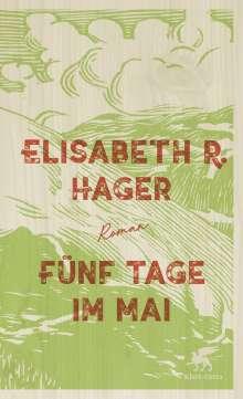 Elisabeth Hager: Fünf Tage im Mai, Buch