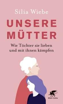 Silia Wiebe: Unsere Mütter, Buch