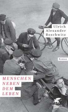 Ulrich Alexander Boschwitz: Menschen neben dem Leben, Buch