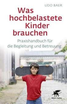 Udo Baer: Was hochbelastete Kinder brauchen, Buch