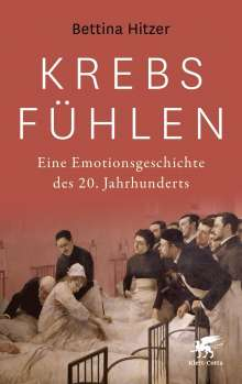 Bettina Hitzer: Krebs fühlen, Buch