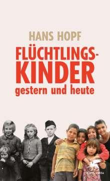 Hans Hopf: Flüchtlingskinder - gestern und heute, Buch