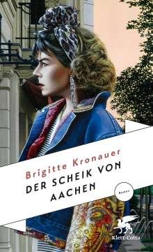 Brigitte Kronauer (1940-2019): Der Scheik von Aachen, Buch