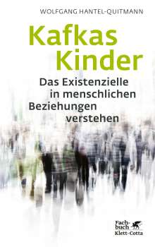 Wolfgang Hantel-Quitmann: Kafkas Kinder, Buch
