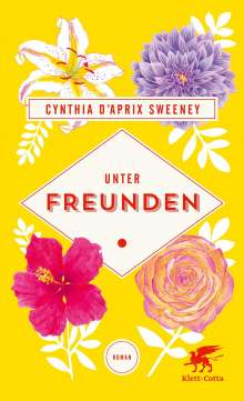 Cynthia D'Aprix Sweeney: Unter Freunden, Buch