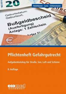 Jörg Holzhäuser: Pflichtenheft Gefahrgutrecht, Buch