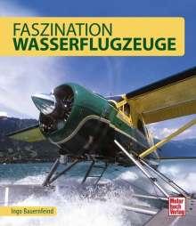 Ingo Bauernfeind: Faszination Wasserflugzeuge, Buch