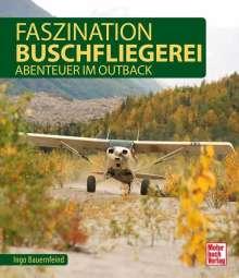 Ingo Bauernfeind: Faszination Buschfliegerei, Buch