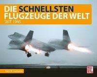 Horst W. Laumanns: Die schnellsten Flugzeuge der Welt, Buch