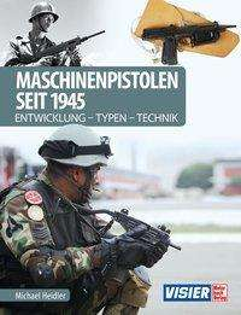 Michael Heidler: Maschinenpistolen seit 1945, Buch