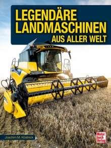 Joachim M. Köstnick: Legendäre Landmaschinen, Buch