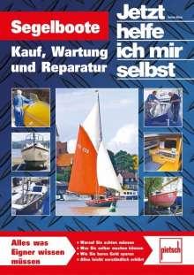Dennis Watts: Jetzt helfe ich mir selbst: Segelboote, Buch