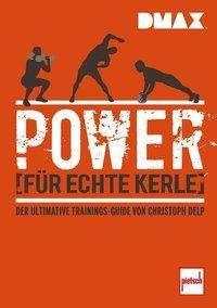 Christoph Delp: DMAX Power für echte Kerle, Buch
