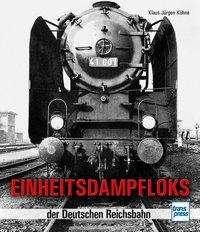 Klaus-Jürgen Kühne: Einheitsdampfloks der Deutschen Reichsbahn, Buch