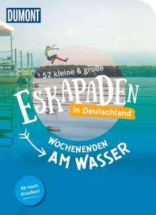 Sylvia Pollex: 52 kleine & große Eskapaden in Deutschland, Wochenenden am Wasser, Buch