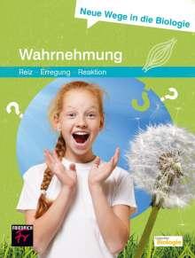 Alexander Maier: Neue Wege in die Biologie: Wahrnehmung, Buch