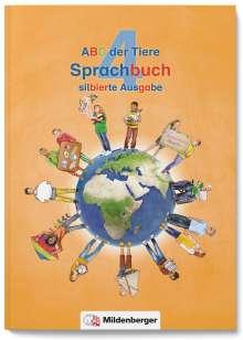 ABC der Tiere 4 - Sprachbuch, silbierte Ausgabe · Neubearbeitung, Buch