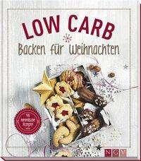 Nina Engels: Low Carb Backen für Weihnachten, Buch