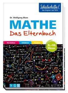 Wolfgang Blum: Mathe - Das Elternbuch - Schülerhilfe, Buch