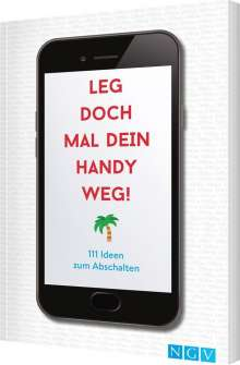 Iris Warkus: Leg doch mal dein Handy weg!, Buch