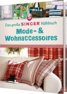Eva Maria Heller: Das große Singer Nähbuch Mode-& Wohnaccessoires, Buch