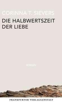 Corinna T. Sievers: Die Halbwertszeit der Liebe, Buch