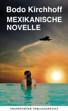 Bodo Kirchhoff: Mexikanische Novelle, Buch