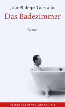Jean-Philippe Toussaint: Das Badezimmer, Buch