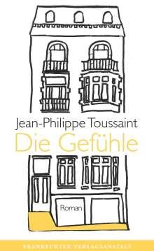 Jean-Philippe Toussaint: Die Gefühle, Buch