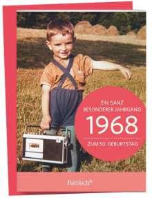 1968 - Ein ganz besonderer Jahrgang Zum 50. Geburtstag, Buch