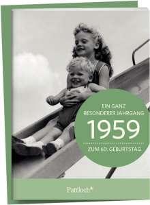 1959 - Ein ganz besonderer Jahrgang Zum 60. Geburtstag, Buch