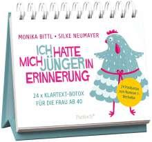 Monika Bittl: Ich hatte mich jünger in Erinnerung, Buch