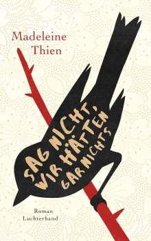 Madeleine Thien: Sag nicht, wir hätten gar nichts, Buch