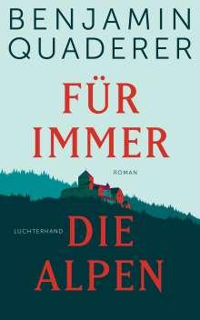 Benjamin Quaderer: Für immer die Alpen, Buch
