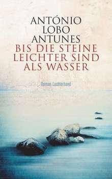 António Lobo Antunes: Bis die Steine leichter sind als Wasser, Buch