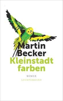 Martin Becker: Kleinstadtfarben, Buch