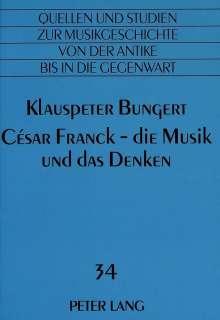 Klauspeter Bungert: César Franck - die Musik und das Denken, Buch