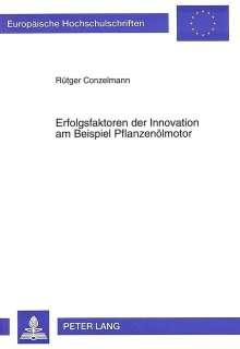 Rütger Conzelmann: Erfolgsfaktoren der Innovation am Beispiel Pflanzenölmotor, Buch