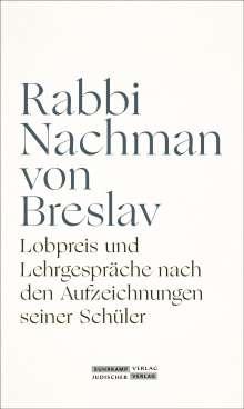 Rabbi Nachman von Breslav: Lobpreis und Lehrgespräche nach den Aufzeichnungen seiner Schüler, Buch