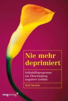 Rolf Merkle: Nie mehr deprimiert, Buch