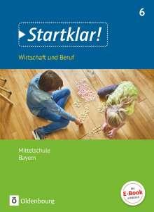 Kirsten Fricke: Startklar! (Oldenbourg) 6. Jahrgangsstufe - Wirtschaft und Beruf - Mittelschule Bayern - Schülerbuch, Buch