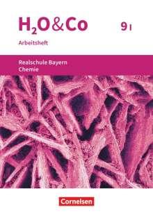 Christian Eiblmeier: H2O & Co 9. Schuljahr - Wahlpflichtfächergruppe I - Realschule Bayern - Arbeitsheft mit Lösungen, Buch