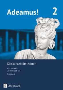 Sonja Gundelach: Adeamus! - Ausgabe A  Klassenarbeitstrainer 2 mit Lösungsbeileger, Buch