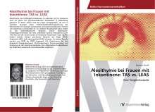 Béatrice Strock: Alexithymie bei Frauen mit Inkontinenz: TAS vs. LEAS, Buch